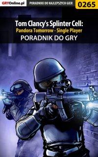 Tom Clancy's Splinter Cell: Pandora Tomorrow - Single Player - poradnik do gry - Piotr