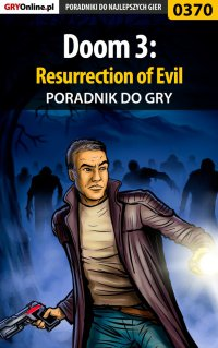 Doom 3: Resurrection of Evil - poradnik do gry - Krystian Smoszna