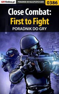 Close Combat: First to Fight - poradnik do gry - Michał