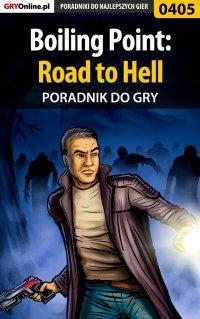 Boiling Point: Road to Hell - poradnik do gry - Maciej Jałowiec