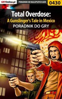 Total Overdose: A Gunslinger's Tale in Mexico - poradnik do gry - Jacek