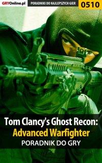 Tom Clancy's Ghost Recon: Advanced Warfighter - poradnik do gry - Jacek