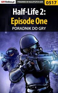 Half-Life 2: Episode One - poradnik do gry - Krystian Smoszna