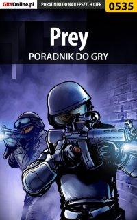 Prey - poradnik do gry - Krystian Smoszna