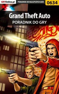 Grand Theft Auto - poradnik do gry - Maciej Jałowiec