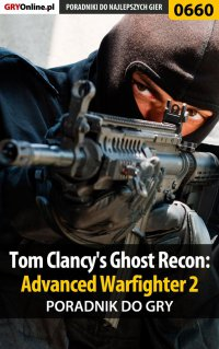 Tom Clancy's Ghost Recon: Advanced Warfighter 2 - poradnik do gry - Jacek