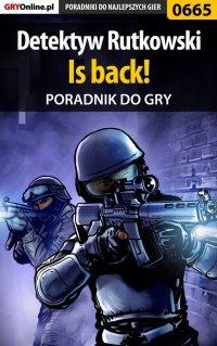 Detektyw Rutkowski - Is back! - poradnik do gry - Maciej Jałowiec