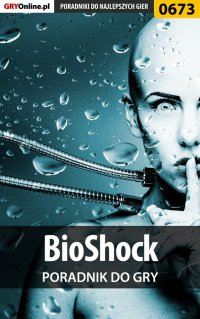 BioShock - poradnik do gry - Krzysztof Gonciarz