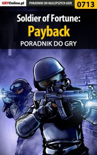 Soldier of Fortune: Payback - poradnik do gry - Paweł
