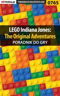 LEGO Indiana Jones: The Original Adventures - poradnik do gry - Marcin Łukański