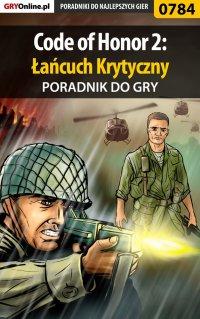 Code of Honor 2: Łańcuch Krytyczny - poradnik do gry - Paweł