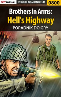 Brothers in Arms: Hell's Highway - poradnik do gry - Jacek
