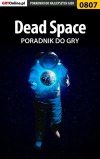 Dead Space - poradnik do gry - Łukasz Malik