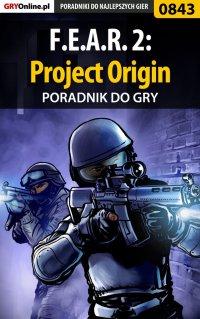 F.E.A.R. 2: Project Origin - poradnik do gry - Jacek