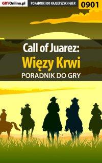 Call of Juarez: Więzy Krwi - poradnik do gry - Łukasz