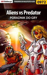 Aliens vs Predator - poradnik do gry - Krystian Smoszna