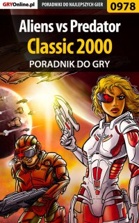 Aliens vs Predator Classic 2000 - poradnik do gry -