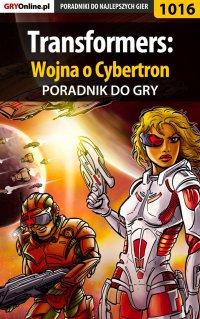 Transformers: Wojna o Cybertron - poradnik do gry - Michał
