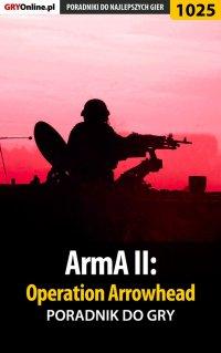 ArmA II: Operation Arrowhead - poradnik do gry - Paweł