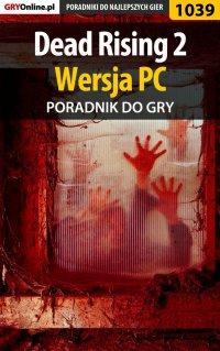 Dead Rising 2 - PC - poradnik do gry - Michał