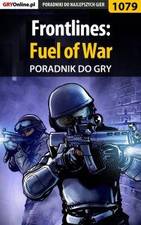Frontlines: Fuel of War - poradnik do gry - Michał