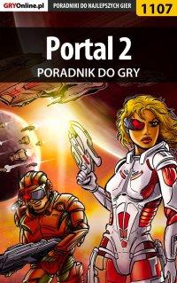 Portal 2 - poradnik do gry - Michał