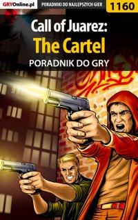 Call of Juarez: The Cartel - poradnik do gry -