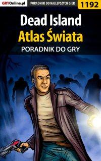 Dead Island - Atlas Świata - poradnik do gry - Artur