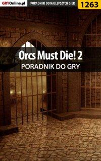 Orcs Must Die! 2 - poradnik do gry - Michał
