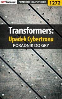 Transformers: Upadek Cybertronu - poradnik do gry - Michał