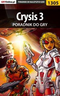 Crysis 3 - poradnik do gry - Michał Rutkowski