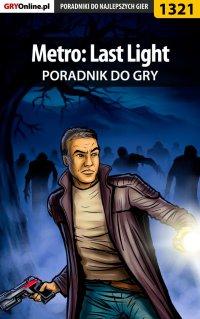 Metro: Last Light - poradnik do gry - Jacek