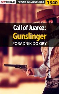 Call of Juarez: Gunslinger - poradnik do gry - Marcin