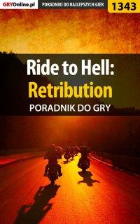 Ride to Hell: Retribution - poradnik do gry - Antoni