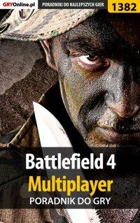 Battlefield 4 - poradnik do gry - Piotr
