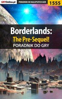 Borderlands: The Pre-Sequel! - poradnik do gry - Jacek