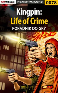 Kingpin: Life of Crime - poradnik do gry - Piotr