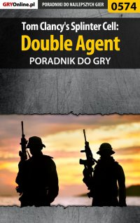 Tom Clancy's Splinter Cell: Double Agent - poradnik do gry - Jacek