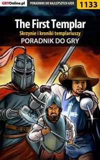 The First Templar - skrzynie i kroniki templariuszy - poradnik do gry - Michał