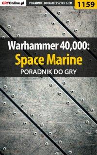 Warhammer 40,000: Space Marine - poradnik do gry - Michał