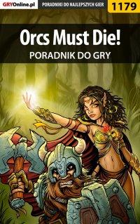 Orcs Must Die! - poradnik do gry - Michał