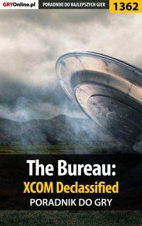 The Bureau: XCOM Declassified - poradnik do gry - Maciej