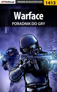 Warface - poradnik do gry - Marcin