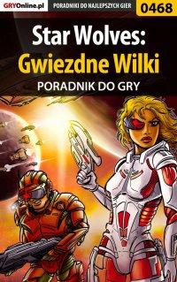 Star Wolves: Gwiezdne Wilki - poradnik do gry - Piotr