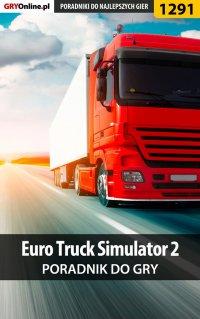 Euro Truck Simulator 2 - poradnik do gry - Maciej