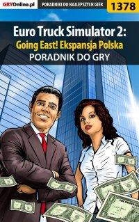 Euro Truck Simulator 2: Going East! Ekspansja Polska - poradnik do gry - Maciej