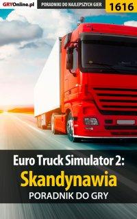 Euro Truck Simulator 2: Skandynawia - poradnik do gry - Maciej