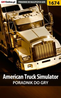 American Truck Simulator - poradnik do gry - Marcin