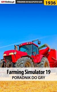 Farming Simulator 19 - poradnik do gry - Patrick