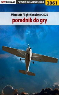 Microsoft Flight Simulator 2020 - poradnik do gry - Dariusz